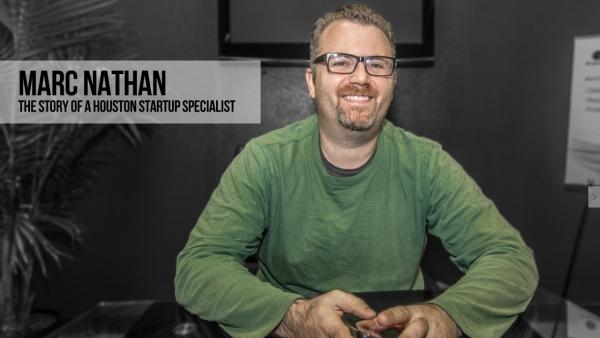 Six Degrees to Marc Nathan – The Story of a Houston Startup Specialist