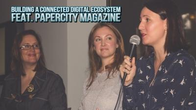 Building a Connected Digital Ecosystem feat. PaperCity Magazine